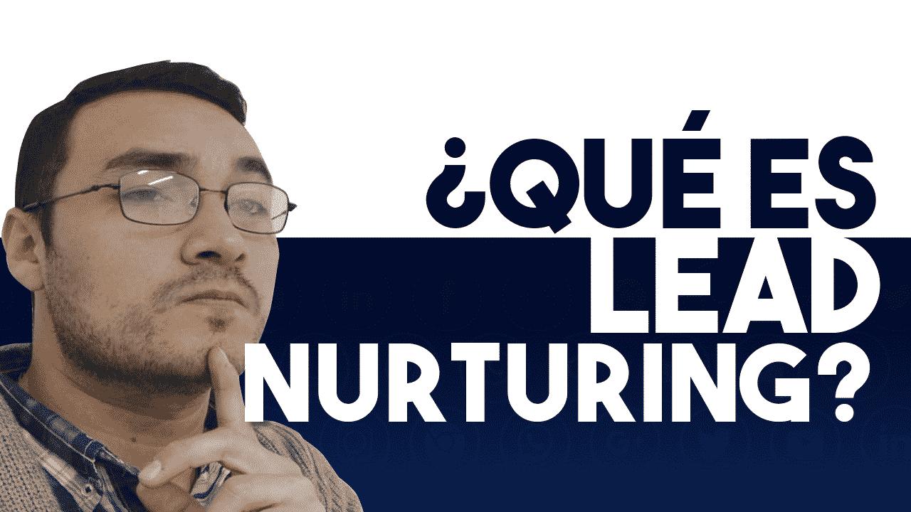 que es el lead nurturing
