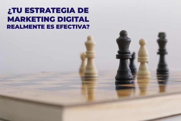 Cómo saber si tu estrategia de marketing digital realmente es efectiva